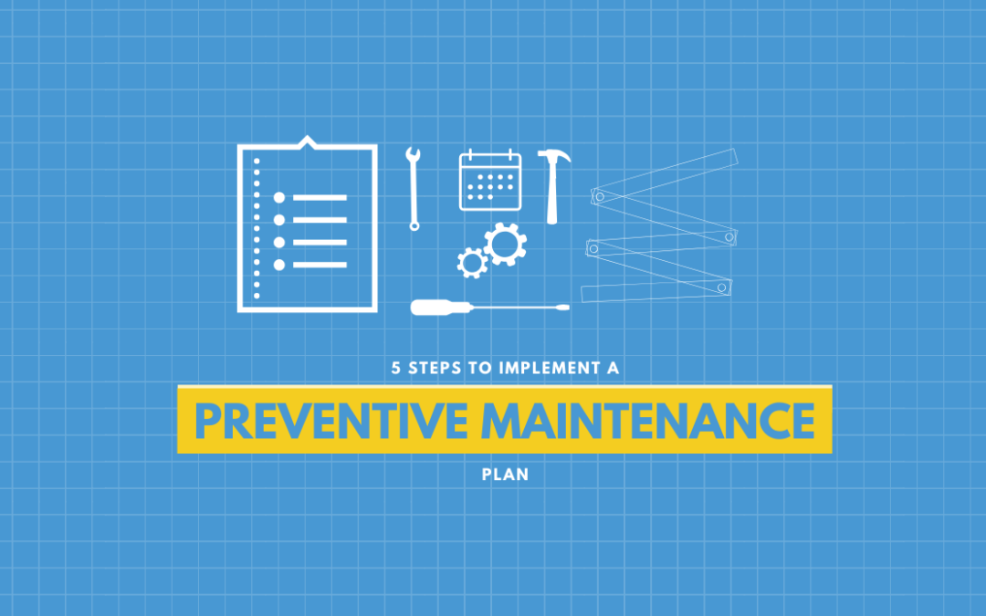 5 Steps to Implement a Preventive Maintenance Program